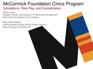 McCormick Foundation Civics Program Simulations, Role Play, and Dramatization