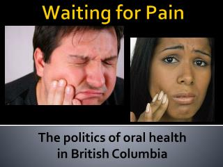 The politics of oral health  in British Columbia