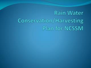 Rain Water Conservation/Harvesting Plan for NCSSM