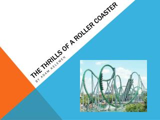 The Thrills of a Roller Coaster