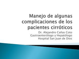 Manejo  de  algunas complicaciones  de los  pacientes cirr óticos
