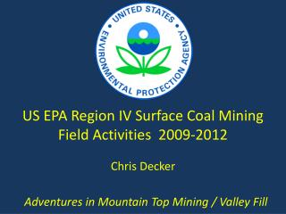 US EPA Region IV Surface  Coal  Mining Field Activities   2009-2012