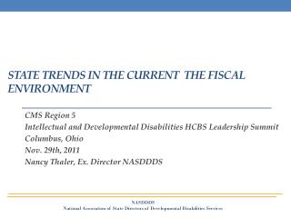 State Trends in the Current  The Fiscal Environment
