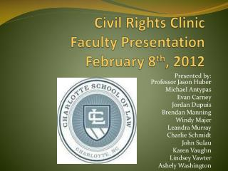 Presented by: Professor Jason Hube r Michael Antypas Evan Carney Jordan Dupuis Brendan Manning