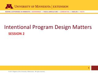 Intentional Program Design Matters