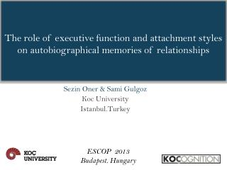 The role of executive function and attachment styles on autobiographical memories of relationships