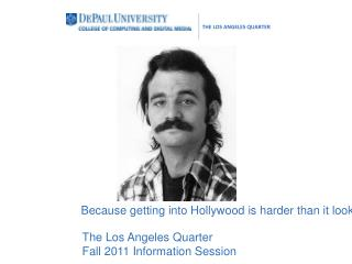 Because getting into Hollywood is harder than it looks.