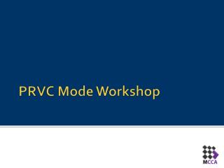 PRVC Mode Workshop