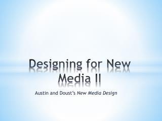 Designing for New Media II