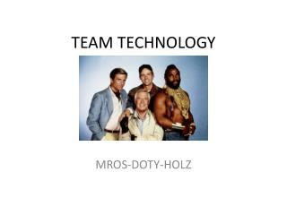 TEAM TECHNOLOGY