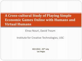 Elnaz Nouri, David Traum Institute for Creative Technologies, USC