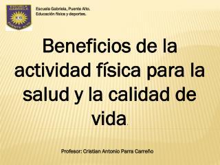 Beneficios de la actividad física para la salud y la calidad de vida .