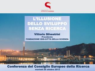 L'ILLUSIONE  DELLO SVILUPPO  SENZA RICERCA Vittorio Silvestrini Presidente