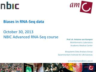 Biases in RNA- Seq  data October 30, 2013 NBIC Advanced RNA- Seq  course