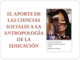 EL APORTE DE LAS CIENCIAS SOCIALES A LA ANTROPOLOGÍA DE LA EDUCACIÓN