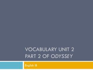 Vocabulary Unit 2 Part 2 of  Odyssey