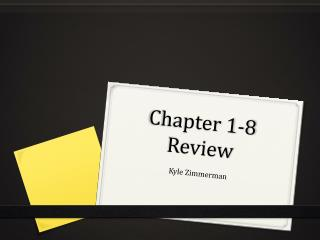 Chapter 1-8 Review