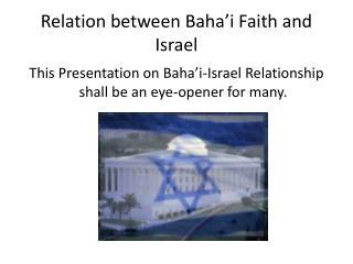 Relation between Baha'i Faith and Israel