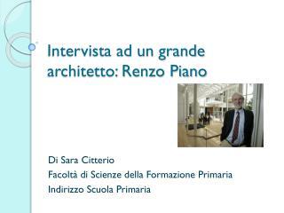 Intervista ad un grande architetto: Renzo Piano