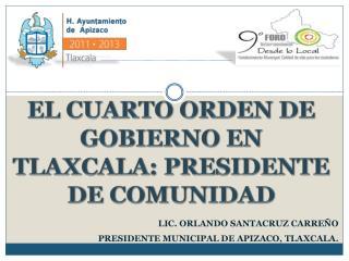 EL CUARTO ORDEN DE GOBIERNO EN TLAXCALA: PRESIDENTE DE COMUNIDAD