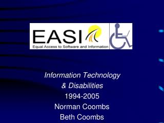 Information  Technology  &  Disabilities 1994-2005 Norman Coombs Beth Coombs