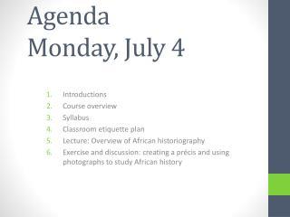 Agenda Monday, July 4