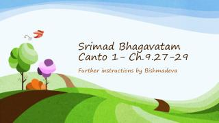 Srimad Bhagavatam Canto 1- Ch.9.27-29
