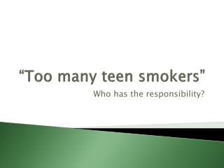 �Too many teen smokers�