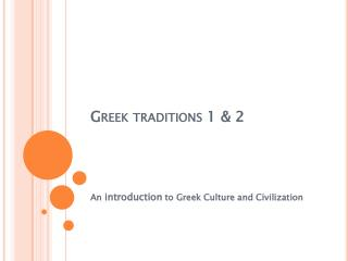 Greek traditions 1 & 2