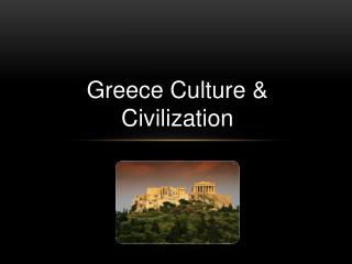 Greece Culture & Civilization