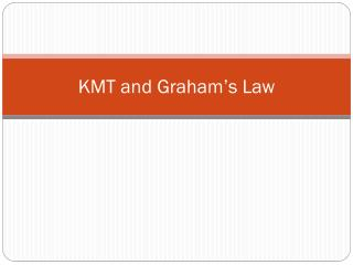 KMT and Graham's Law