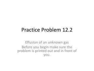 Practice Problem 12.2