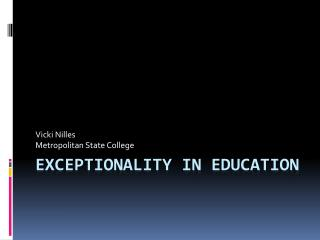 Exceptionality in Education