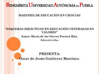B ENEMÉRITA U NIVERSIDAD A UTÓNOMA  DE  P UEBLA MAESTRÍA DE EDUCACIÓN EN CIENCIAS