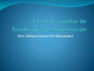 Curso de auxiliar de fisioterapia y rehabilitación