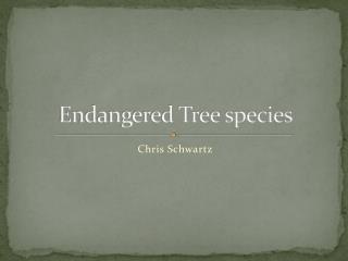 Endangered Tree species