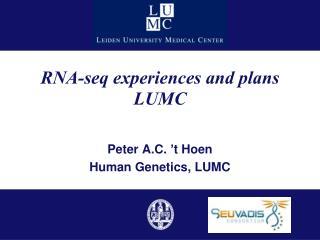 RNA-seq experiences and plans LUMC