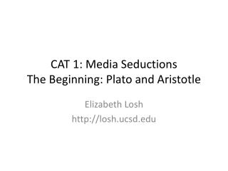 CAT 1: Media Seductions The Beginning: Plato and Aristotle