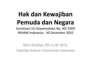 Heru Susetyo , SH. LL.M.  M.Si . Fakultas Hukum Universitas  Indonesia