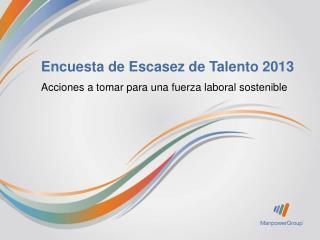 Encuesta  de  Escasez  de  Talento  2013