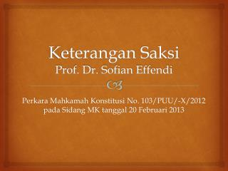 Keterangan Saksi Prof. Dr. Sofian Effendi