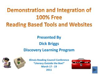 Illinois Reading Council  Conference �Literacy Outside the Box!� March  17 - 19 2011