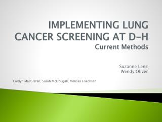 IMPLEMENTING LUNG CANCER SCREENING AT D-H Current Methods