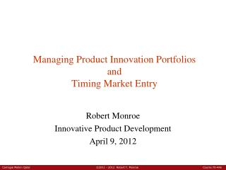 Managing Product Innovation Portfolios and Timing Market Entry