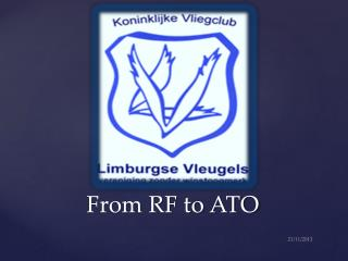 From RF to ATO