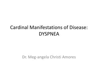 Cardinal Manifestations of Disease:  DYSPNEA