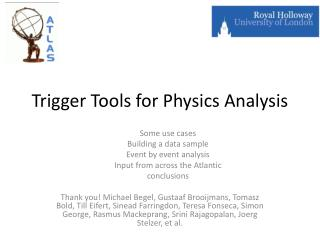 Trigger Tools for Physics Analysis