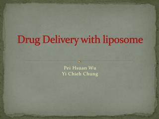Drug  Delivery with liposome