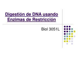 Digesti n de DNA usando Enzimas de Restricci n