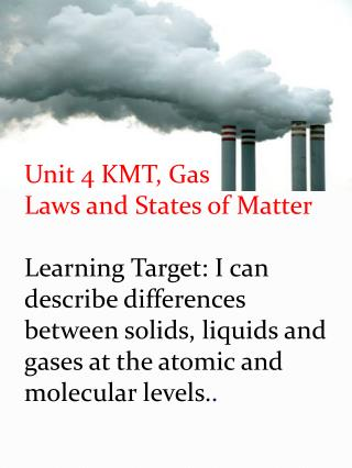 Unit 4 KMT, Gas  Laws and States of Matter